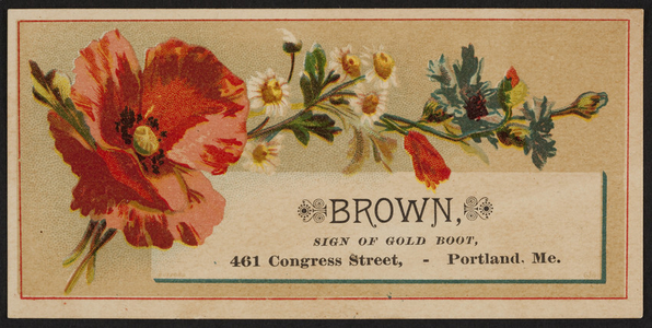 Trade card for Brown, fine boots and shoes, 461 Congress Street, Portland, Maine, undated