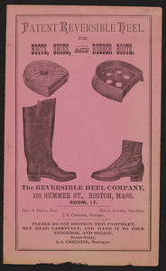 Leaflet for the Patent Reversible Heel for boots, shoes and rubber boots, The Reversible Heel Company, 105 Summer Street, Boston, Mass., undated