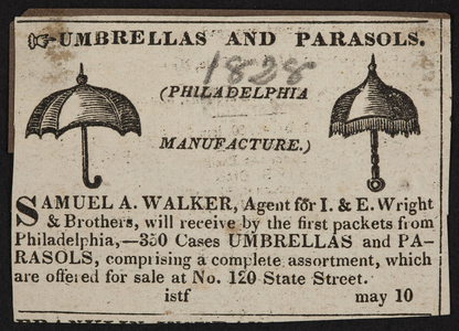 Advertisement for Samuel A. Walker, umbrellas and parasols, 120 State Street, Boston, Mass., May 10, 1828