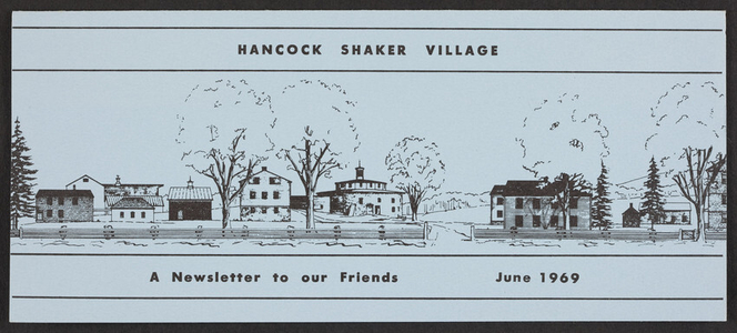 Hancock Shaker Village Newsletter, Box 29, Pittsfield, Mass., June 1969