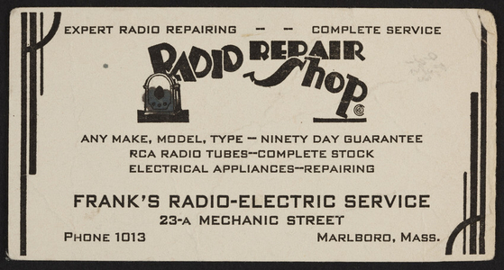 Trade card for the Radio Repair Shop, Frank's Radio-Electric Service, 23-A Mechanic Street, Marlboro, Mass., undated