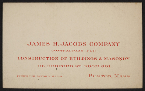 Trade card for James H. Jacobs Company, contractors, 116 Bedford Street, Boston, Mass., undated