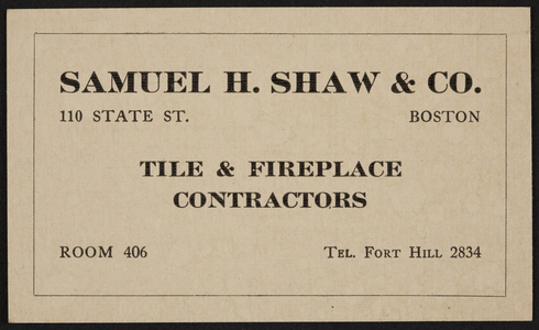Trade card for Samuel H. Shaw & Co., tile & fireplace contractors, 110 State Street, Boston, Mass., undated
