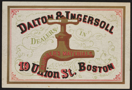 Trade card for Dalton & Ingersoll, dealers in plumber's materials, 19 Union Street, Boston, Mass., undated