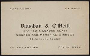 Trade card for Vaughan & O'Neill, stained & leaded glass, 28 Sudbury Street, Boston, Mass., undated
