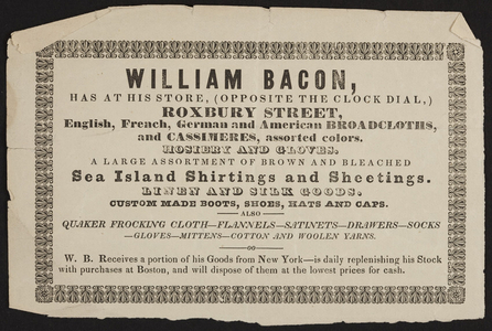Advertisement for William Bacon, clothing, Roxbury Street, Boston, Mass., undated