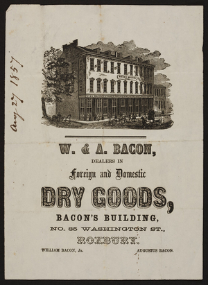 Handbill for W. & A. Bacon, foreign and domestic dry goods, Bacon's Building, No. 85 Washington Street, Roxbury, Mass., dated August 27, 1857