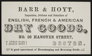 Trade card for Barr & Hoyt, English, French & American dry goods, No. 36 Hanover Street, Boston, Mass., undated