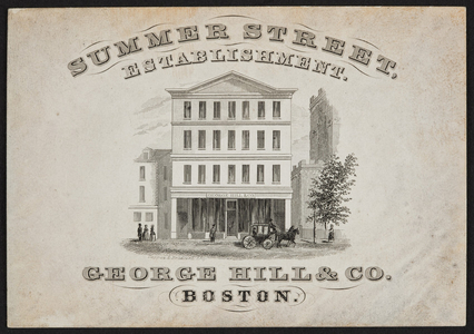Trade card for George Hill & Co., Summer Street, Boston, Mass., undated