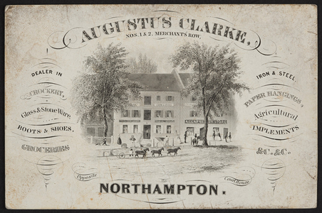 Trade card for Augustus Clarke, general store, Nos. 1 & 2 Merchants' Row, Northampton, Mass., ca. 1850