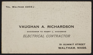 Trade card for Vaughan A. Richardson, electrical contractor, 51 Summit Street, Waltham, Mass., undated