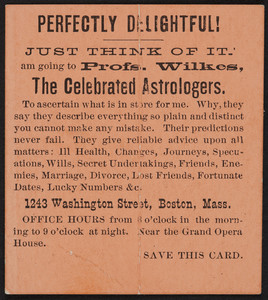 Trade card for the Professors Wilkes, astrologers, 1243 Washington Street, Boston, Mass., undated