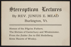 Trade card for the stereopticon lectures by Reverend Junius E. Mead, Burlington, Vermont, undated