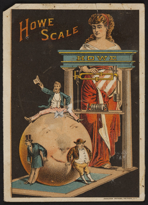 Trade card for The Improved Howe Scales, Howe Scale Co., location unknown, ca. 1880