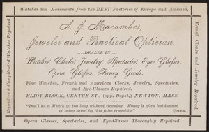 Trade card for A.J. Macomber, jeweler and practical optician, Eliot Block, Centre Street, Newton, Mass., undated