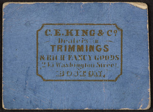 Trade card for C.E. King & Co., dealers in trimmings & rich fancy goods, 245 Washington Street, Boston, Mass., undated