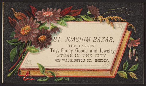 Trade card for the St. Joachim Bazaar, the largest toy, fancy goods and jewelry store in the city, 329 Washington Street, Boston, Mass., 1875