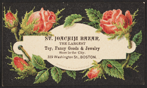 Trade card for the St. Joachim Bazaar, the largest toy, fancy goods & jewelry store in the city, 329 Washington Street, Boston, Mass., ca. 1875
