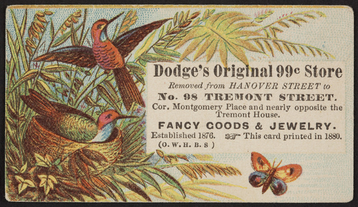 Trade card for Dodge's Original 99¢ Store, fancy goods & jewelry, No. 98 Tremont Street, Boston, Mass., 1880