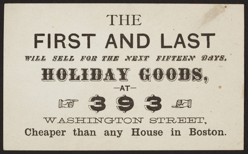 Trade card for The First and Last, holiday goods, 393 Washington Street, Boston, Mass., undated