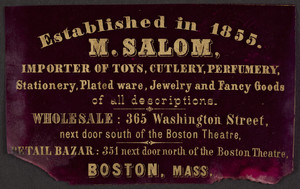 Trade card for M. Salom, importer of toys, cutlery, perfumery, 365 Washington Street, Boston, Mass., undated