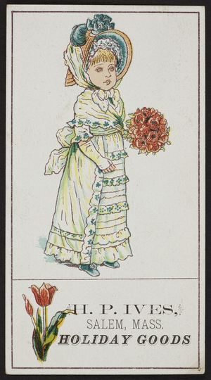 Trade card for H.P. Ives, holiday goods, Salem, Mass., undated