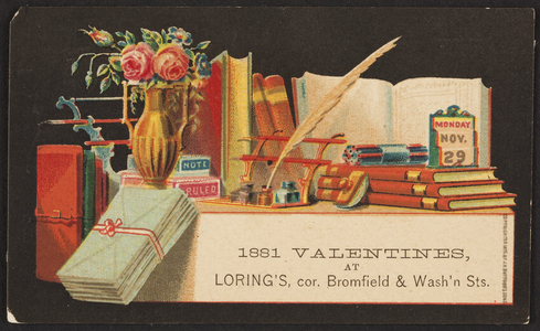 Trade card for 1881 valentines, Loring's, corner of Bromfield & Washington Streets, Boston, Mass., 1881