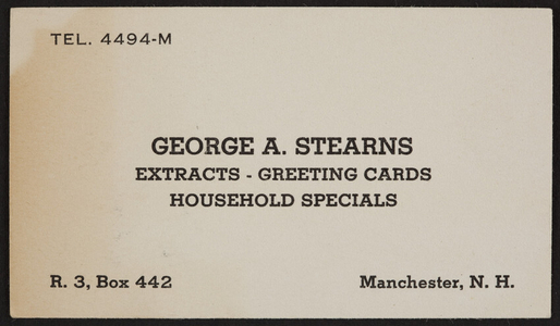 Trade card for George A. Stearns, extracts, greeting cards, household specials, R. 3, Box 442, Manchester, New Hampshire, undated