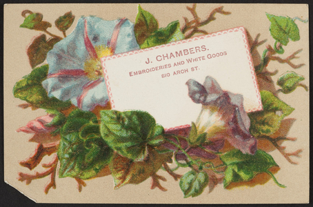 Trade card for J. Chambers, embroideries and white goods, 810 Arch Street, Boston, Mass., undated