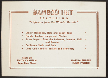 Trade card for the Bamboo Hut, giftwares from the world's markets, Route 28, South Chatham, Cape Cod, Mass., undated