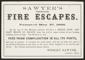 Trade card for Sawyer's Improved Fire Escapes, Wesley Sawyer, Lowell, Mass., undated
