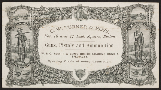 Trade card for G.W. Turner & Ross, guns, pistols and ammunition, Nos.16 & 17 Dock Square, Boston, Mass., undated