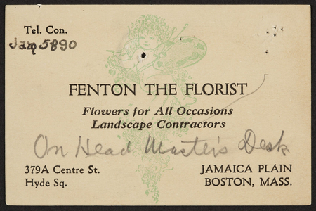 Trade card for Fenton the Florist, flowers for all occasions, landscape contractors, 379A Centre Street, Hyde Square, Jamaica Plain, Boston, Mass., 1920-1940