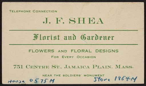 Trade card for J.F. Shea, florist and gardener, 751 Centre Street, Jamaica Plain, Mass., 1920-1940