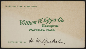 Business card for the William W. Edgar Co., florists, Waverley, Mass., 1920-1940