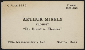 Trade card for Arthur Mikels, florist, 159A Massachusetts Avenue, Boston, Mass., 1920-1940