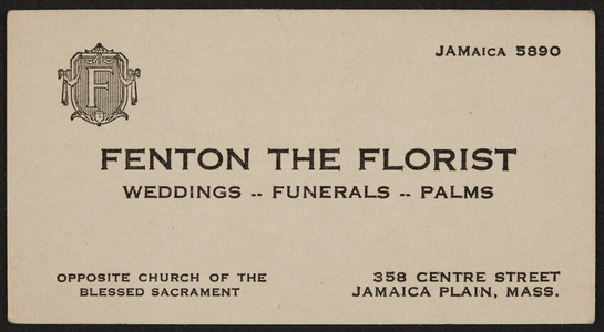 Trade card for Fenton the Florist, weddings, funerals, palms, 358 Centre Street, Jamaica Plain, Mass., 1920-1940