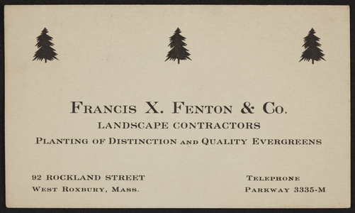 Trade card for Francis X. Fenton & Co., landscape contractors, 92 Rockland Street, West Roxbury, Mass., 1920-1940