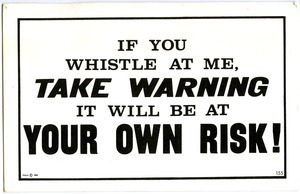 Postcard: if you whistle at me