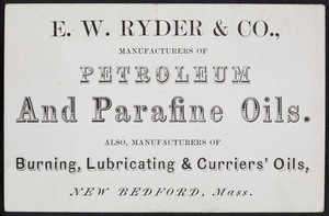 Trade card for E.W. Ryder & Co., manufacturers of petroleum and parafine oils, New Bedford, Mass., undated