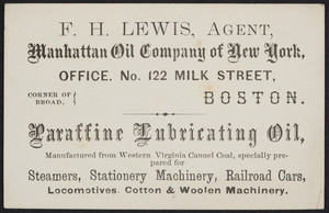 Business card for F.H. Lewis, agent, Manhattan Oil Company of New York, office, No. 122 Milk Street, corner of Broad, Boston, Mass., undated
