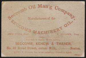 Trade card for the Seccomb Oil Manufacturing Company, manufacturers of the Seccomb Machinery Oil, Seccomb, Kehew & Thayer, No. 59 Broad Street, corner Milk, Boston, Mass., undated