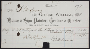 Billhead for George Williams, Dr., house and sign painter, grainer and glazier, No. 3 Province Court, Boston, Mass., dated 1877
