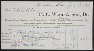 Billhead for C. Wood & Son, Dr., dealers in house paper, borders and decoration, No. 65 Main Street, Taunton, Mass., dated July 13, 1883
