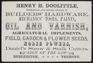 Trade card for Henry H. Doolittle, wholesale and retail dealer in builders' hardware, mechanics' tools, paints, oil and varnish, Burlington, Vermont, undated