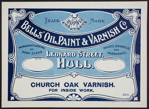 Label for Bells' Oil, Paint & Varnish Co., Leonard Street, Hull, England, undated