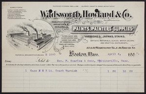 Billhead for Wadsworth, Howland & Co., manufacturers, importers & dealers in paints, painters' supplies, varnishes, Japans, stains, 82 & 84 Washington Street & 46 Friend Street, Boston, Mass., dated April 4, 1907