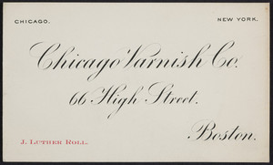 Business card for J. Luther Roll, Chicago Varnish Co., 66 High Street, Boston, Mass., undated