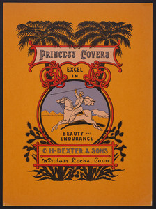 Princess Covers excel in beauty and endurance, C.H. Dexter & Sons, Windsor Locks, Connecticut, undated