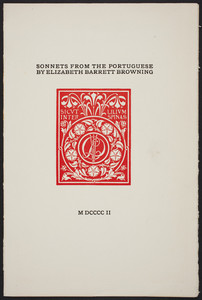 "Sample pages of ""Sonnets from the Portuguese,"" by Elizabeth Barrett Browning, designs by Bertram Grosvenor Goodhue, Small, Maynard & Company, publishers, Boston, Mass., 1902"